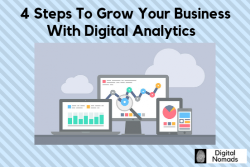4 Steps To Grow Your Business With Digital Analytics