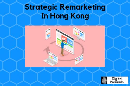 Strategic Remarketing In Hong Kong